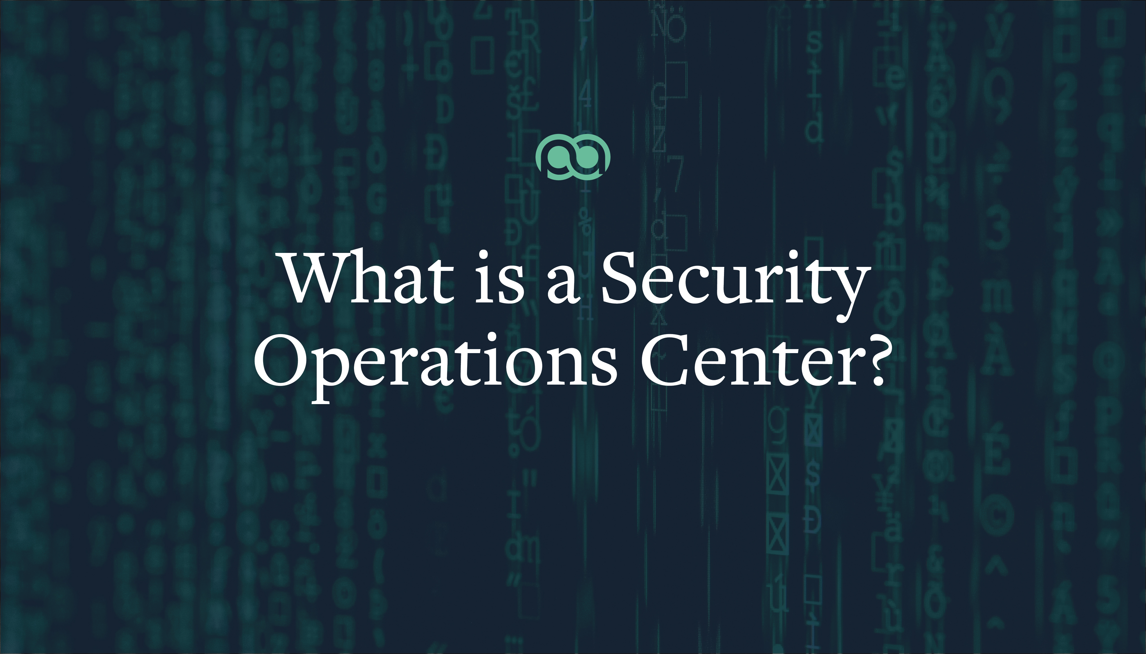 What is a security operations center